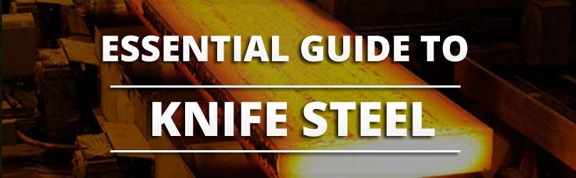 Guide to the Best Knife Steel | Knife Informer