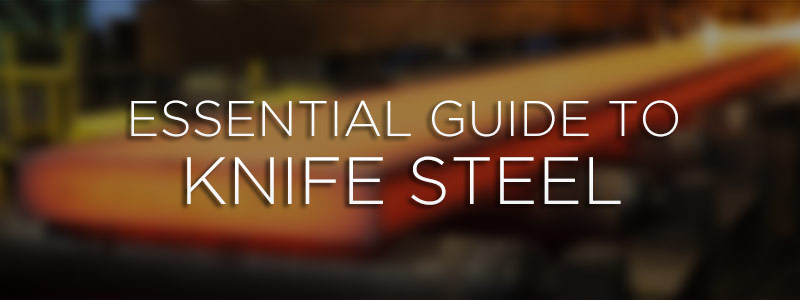 banner-Essential-Guide-to-Knife-Steel-v2