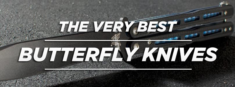 The Best Balisong (Butterfly Knife) For Your Money